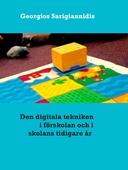 Den digitala tekniken i förskolan: och skolans tidigare år