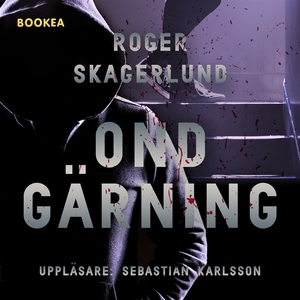 Ond gärning (ljudbok) av Roger Skagerlund