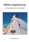 Effektiv Digitalisering: En överlevnadshandbok för verksamheten