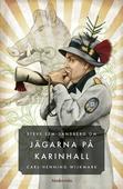 Om Jägarna på Karinhall av Carl-Henning Wijkmark
