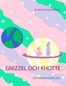 Gnizzel och Khotte: -Hittar en rastplats