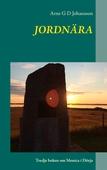 Jordnära: Tredje boken om Monica i Dörja