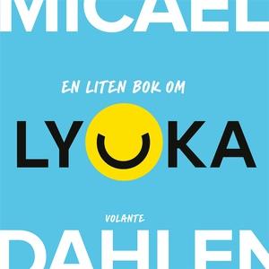 En liten bok om lycka (ljudbok) av Micael Dahle