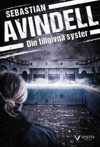 Din tillgivna syster (e-bok) av Sebastian Avind