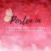 Porten In - 7 Guidade meditationer för personlig utveckling & själslig kontakt
