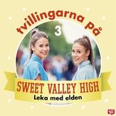 Tvillingarna på Sweet Valley High 3: Leka med elden