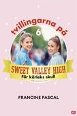 Tvillingarna på Sweet Valley High 6: För kärleks skull