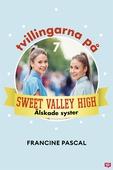 Tvillingarna på Sweet Valley High 7: Älskade syster