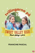 Tvillingarna på Sweet Valley High 10: Med dåligt rykte