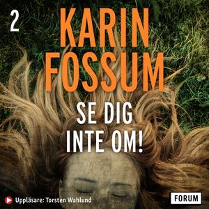Se dig inte om! (ljudbok) av Karin Fossum