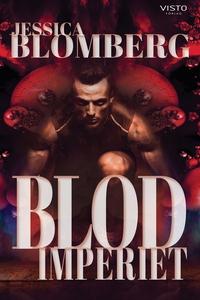 Blodimperiet (e-bok) av Jessica Blomberg