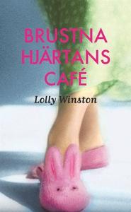 Brustna hjärtans café (e-bok) av Lolly Winston