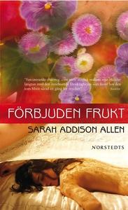 Förbjuden frukt (e-bok) av Sarah Addison Allen