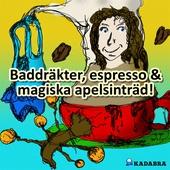 Baddräkter, espresso & magiska apelsinträd
