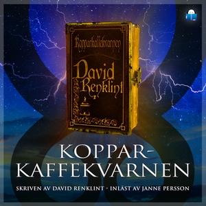 Kopparkaffekvarnen (ljudbok) av David Renklint