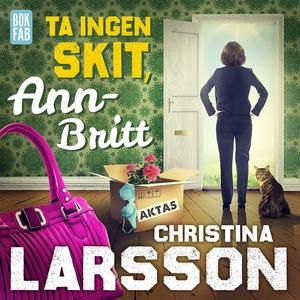 Ta ingen skit, Ann-Britt (ljudbok) av Christina