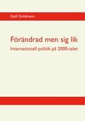 Förändrad men sig lik: Internationell politik på 2000-talet