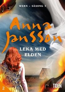 Leka med elden - 2 (e-bok) av Anna Jansson