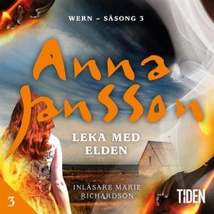 Wern S3A3 Leka med elden (ljudbok) av Anna Jans