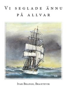 Vi seglade ännu på allvar (e-bok) av Ivar Brang