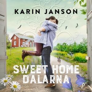 Sweet home Dalarna (ljudbok) av Karin Janson