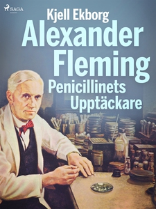 Alexander Fleming Penicillinets Upptäckare (e-b