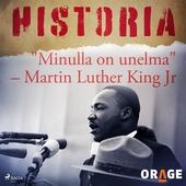 """""""Minulla on unelma"""" – Martin Luther King Jr"""