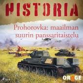 Prohorovka: maailman suurin panssaritaistelu