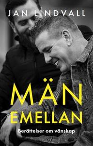 Män emellan (e-bok) av Jan Lindvall