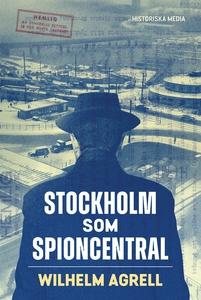 Stockholm som spioncentral (e-bok) av Wilhelm A