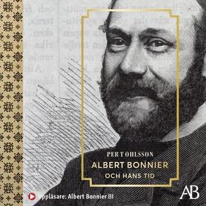 Albert Bonnier och hans tid (ljudbok) av Per T