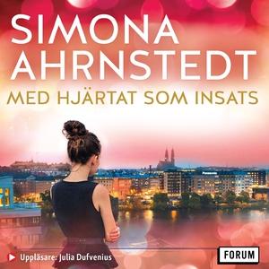 Med hjärtat som insats (ljudbok) av Simona Ahrn