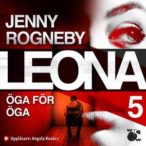 Leona. Öga för öga (ljudbok) av Jenny Rogneby
