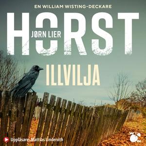 Illvilja Cold Cases #3 (ljudbok) av Jørn Lier H