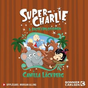 Super-Charlie och bajsexplosionen (ljudbok) av