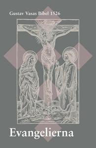 Evangelierna : Gustav Vasas Bibel 1526 (e-bok)