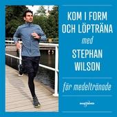 Kom i form och löpträna med Stephan Wilson – För medeltränade