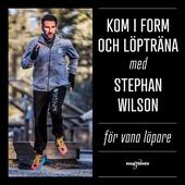 Kom i form och löpträna med Stephan Wilson – För vana löpare