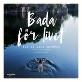 Bada för livet – bli en wild swimmer
