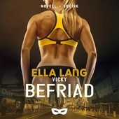 Vicky: Befriad