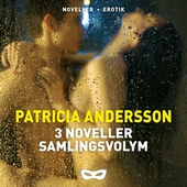 Patricia Andersson 3 noveller Samlingsvolym