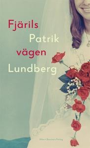Fjärilsvägen (e-bok) av Patrik Lundberg