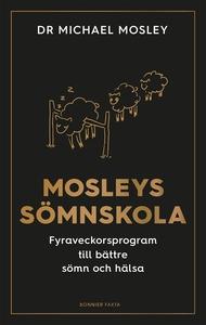 Mosleys sömnskola : Fyraveckorsprogram till bät
