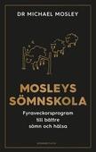 Mosleys sömnskola : Fyraveckorsprogram till bättre sömn och hälsa