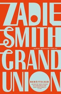 Grand union (e-bok) av Zadie Smith