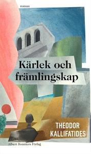 Kärlek och främlingskap (e-bok) av Theodor Kall
