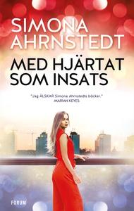 Med hjärtat som insats (e-bok) av Simona Ahrnst