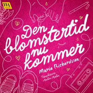 Den blomstertid nu kommer (ljudbok) av Maria Ri