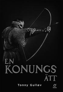 En konungs ätt (e-bok) av Tonny Gulløv