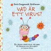 Doris Daggmask förklarar: Vad är ett virus?: En lärorik berättelse för barn på förskola och lågstadiet